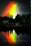 Shadow's Behind the Rainbow