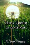 Deeply Rooted as Dandelions
