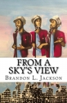 From A Sky's View - Brandon L. Jackson