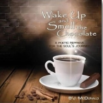 Wake up and Smell the Chocolate - BJ McDonald